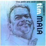 Vou Pedir Pra Você Voltar - O Melhor De - Tim Maia (CD) -