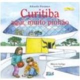 Curitiba - Aqui, Muito Pinhao - Márcia Széliga