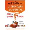 Hist�ria Da Literatura Ocidental Sem As Partes Chatas