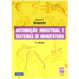 Automaçao Industrial E Sistemas De Manufatura - Mikell P. Groover