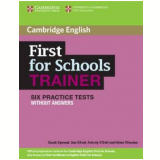 First For Schools Trainer Six Practice Tests Without Answers - Vários autores