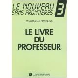 Le Nouveau Sans Frontieres Guide Pedagogique 3 - Jacky Girardet