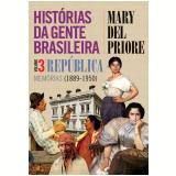 Histórias da Gente Brasileira - República (Vol. 3) - Mary Del Priore