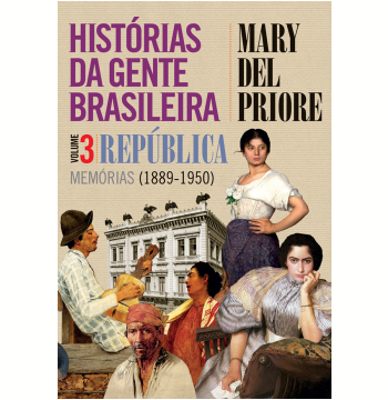 Histórias da Gente Brasileira - República (Vol. 3)