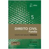 Direito Civil - Família (Vol. 5) - Sílvio de Salvo Venosa