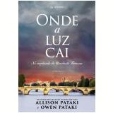 Onde a Luz Cai - No Crepúsculo da Revolução Francesa - Allison Pataki, Owen Pataki