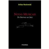 Notas Musicais - Arthur Nestrovski