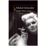 Marilyn Últimas Sessões - Michel Schneider