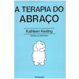 A Terapia do Abraço - Kathleen Keating