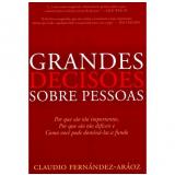 Grandes Decisões sobre Pessoas - Claudio Fernández-Aráoz
