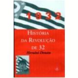 Hist�ria da Revolu��o de 32 - Hern�ni Donato