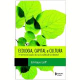 Ecologia, Capital e Cultura - Enrique Leff