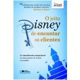 O Jeito Disney de Encantar os Clientes - Disney
