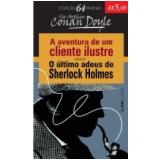 As Aventuras de um Cliente Ilustre - O Último Adeus de Sherlock Holmes - Conan Doyle