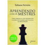 Aprendendo Com Os Mestres - Fabiano Ferreira