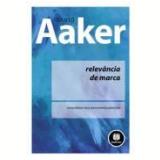 Relevancia De Marca - Como Deixar Seus - David Aaker