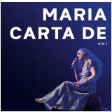 Maria Bethânia - Carta de Amor - Ato 1 - Ao Vivo (CD) - Maria Bethânia