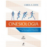 Cinesiologia: A Mecânica E A Patomecânica Do Movimento Humano - Carol A. Oatis