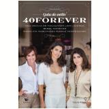 Guia De Estilo 40 Forever - Ana Cec�lia De Magalh�es Lins Lacerda, Bebel Niemeyer, Maria Pia Marcondes Ferraz