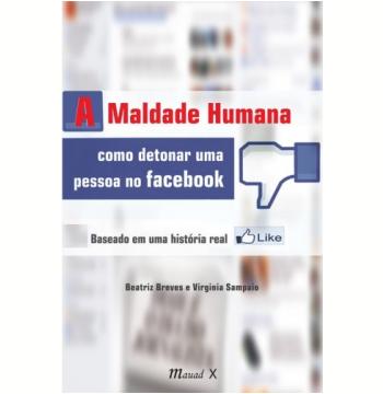 A Maldade Humana: Como Detonar uma Pessoa no Facebook