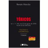 T�XICOS LEI N. 11.343, DE 23 DE AGOSTO DE 2006 - 7� edi��o (Ebook) - Renato Marc�o