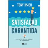Satisfação Garantida - Tony Hsieh