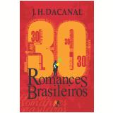30 Romances Brasileiros - J.h. Dacanal