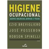 Higiene Ocupacional - Ezio Brevigliero, Jose Possebon, Robson Spinelli