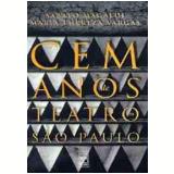 Cem Anos de Teatro em São Paulo - Sábato Magaldi, Maria Thereza Vargas