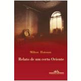 Relato de um Certo Oriente - Milton Hatoum