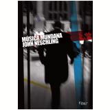 Música Mundana - John Neschling