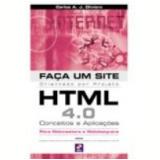 Fa�a um Site Html 4.0 Conceitos e Aplica��es - Carlos Antonio Jose Oliviero