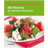 200 Receitas de Saladas Nutritivas - Alice Storey