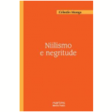 Niilismo e Negritude - Célestin Monga