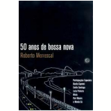 50 Anos de Bossa Nova - Roberto Menescal (DVD) - Roberto Menescal