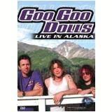 Goo Goo Dolls - Live in Alaska (DVD) - Goo Goo Dolls