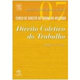 Curso de Direito do Trabalho Aplicado (Vol. 7) - Homero Batista Mateus da Silva