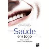 Saúde em Jogo - FlÁvia Quaresma, Jane Corona