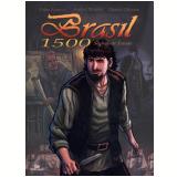 Brasil 1500 (Vol. 01) - Fabio Fonseca, Andrei Miralha, Otoniel Oliveira