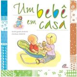 Um Bebê em Casa - Berta Garcia Sabatés, Armelle Modéré