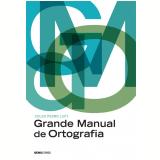 Grande Manual de Ortografia - Celso Pedro Luft