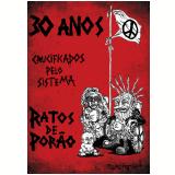 Ratos do Porão - 30 anos  Crucificados pelo Sistema  (DVD) - Ratos do Porão