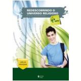 Redescobrindo O Universo Religioso 9� Ano - Livro Do Professor -  Ensino Fundamental - Adecir Pozzer