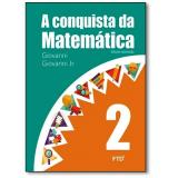 A Conquista Da Matemática - 2º Ano - Giovanni Jr, José R.giovanni