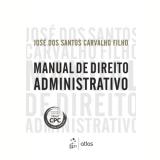 Manual De Direito Administrativo - Jose dos Santos Carvalho Filho