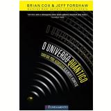 O Universo Quântico - Brian Cox, Jeff Forshaw