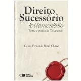 Direito Sucessório Testamentário - Teoria E Prática Do Testamento - Carlos Fernando Brasil Chaves