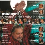 Moacyr Luz - Samba do Trabalhador Ao Vivo (CD) - Moacyr Luz