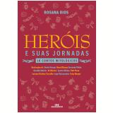 Heróis e Suas Jornadas (Ebook) - Rosana Rios