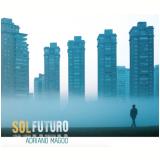 Adriano Magoo - Sol Futuro (CD) - Adriano Magoo